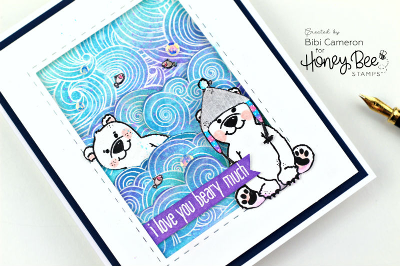 I love you beary much | Ocean Borders and Flakey friends by  Honey Bee Stamps