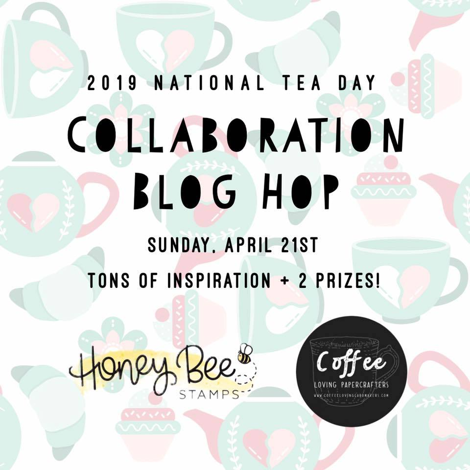 National Tea Day Blog Hop Honey Bee Stamps